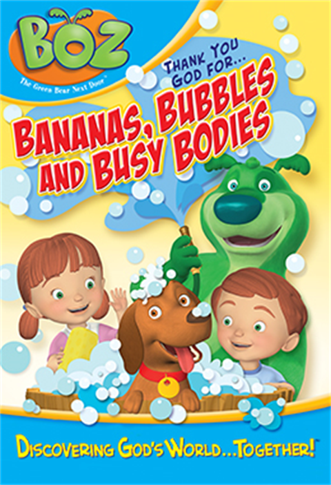 BOZ: Bananas, Bubbles and Busy Bodies